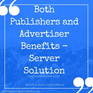 Both Publishers and Advertiser Benefits - Server Solution (1)